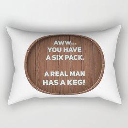 A real man has a Keg! Rectangular Pillow