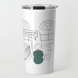 Get Off Your Phone and Socialize Travel Mug