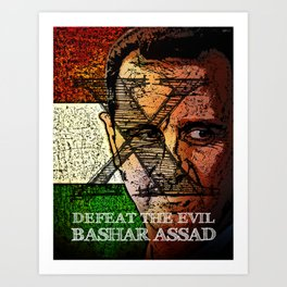 Defeat The Evil Bashar Assad Art Print