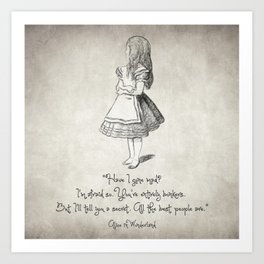 Have I Gone Mad Quote Art Print