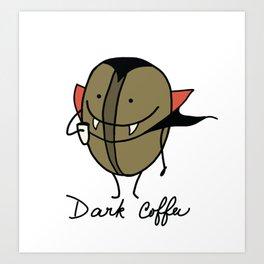 Dark coffee Art Print