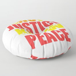"""Social Justice No Justice No Peace"" tee design for strong ,uniqueand adventurous people like you!  Floor Pillow"