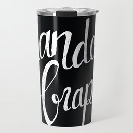 Another random crap bites the dust Travel Mug