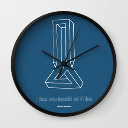 It Always Seems Impossible Until It Is Done- Nelson Mandela Quote Wall Clock