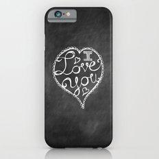 I Love You Chalkboard Slim Case iPhone 6s
