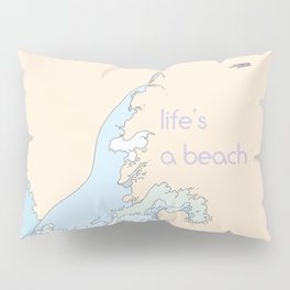 Life's a Beach Pillow Sham