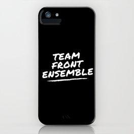Team front ensemble white logo iPhone Case
