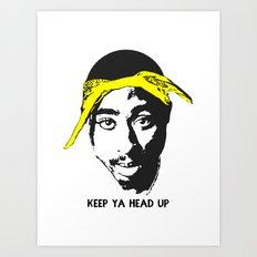 Keep Ya Head Up Art Print