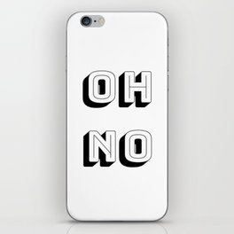 Short Quote - Oh No iPhone Skin