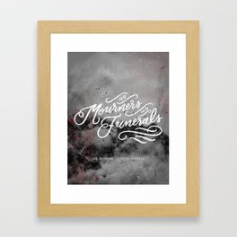 No Mourners, No Funerals Framed Art Print