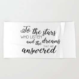 to the stars who listen (acomaf) Beach Towel