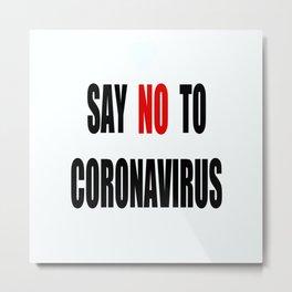 Say NO to Virus Metal Print