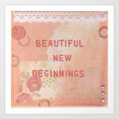Beautiful new beginnings Art Print