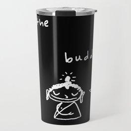 Kill the Buddha Travel Mug