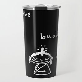 Kill the Buddha Travel Mug