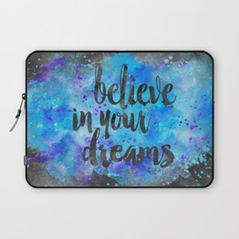 Believe in your Dreams inspirational watercolor typography Laptop Sleeve