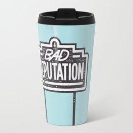 Bad Reputation Travel Mug
