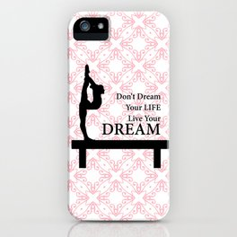 Gymnastics Don't Dream Your Life Live Your Dream-Millennial Pink iPhone Case