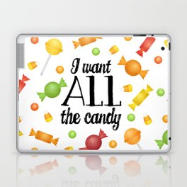 I Want All The Candy Laptop & iPad Skin