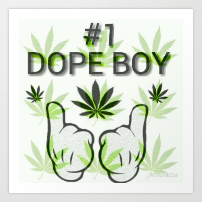 The Number One Dope Boy Art Print