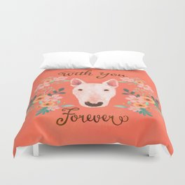 Bull terrier with floral - with you forever Duvet Cover