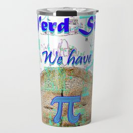 Come to the Nerd Side We have Pi Travel Mug