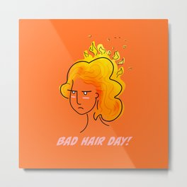 Bad Hair Day! Metal Print