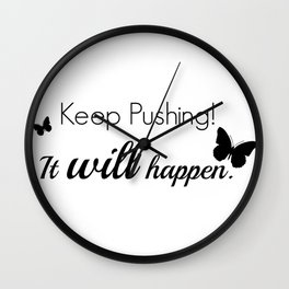 Keep Pushing Wall Clock