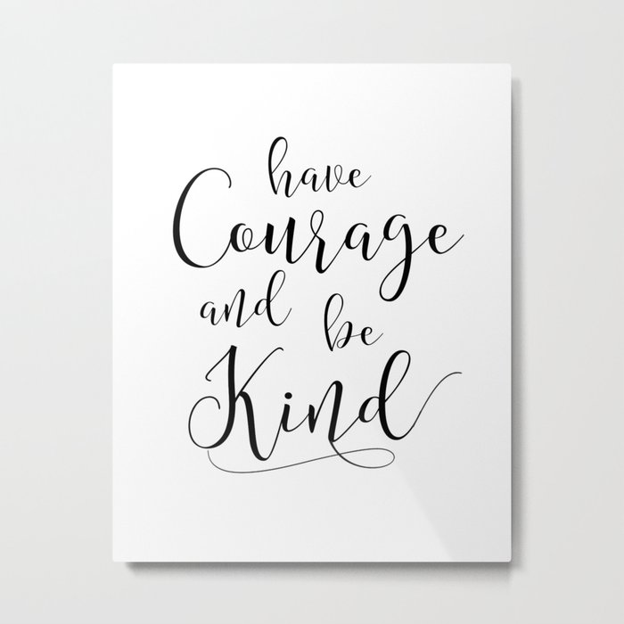 It is a photo of Have Courage and Be Kind Printable with lettering