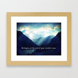life begins at the end of your comfort zone Framed Art Print