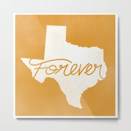 Texas Forever Metal Print