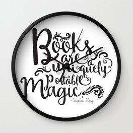 Books are a Uniquely Portable Magic BW Wall Clock