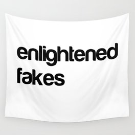 Enlightend Fakes Wall Tapestry