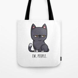 Cute Anti-social Grumpy Kitten, Ew People  Tote Bag