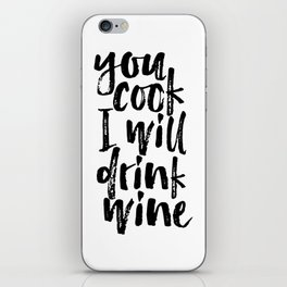 Funny Wall Art You Cook I Will Drink Wine Wine Typography Print Funny Kitchen Art Print Anniversary iPhone Skin
