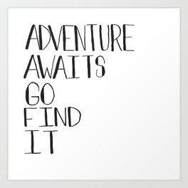 Adventure Awaits Go Find It Quote Art Print