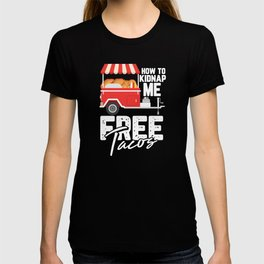 Perfect Gift for all Taco & Burrito Lovers T-shirt