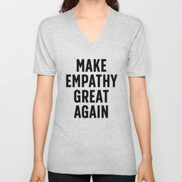 Make Empathy Great Again Unisex V-Neck