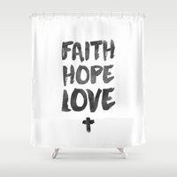 scripture Shower Curtains featuring Faith Hope Love by Pocket Fuel