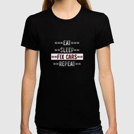 Mechanic Gift - Eat Sleep Fix Cars Repeat  - Distressed Text Design T-shirt