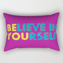 BElieve In YOUrself Rectangular Pillow