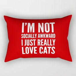 I'm Not Socially Awkward I Just Really Love Cats (Red) Rectangular Pillow