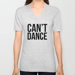 Can't Dance. Unisex V-Neck