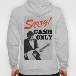 Sorry! Cash Only Hoody