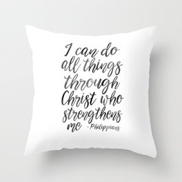 I Can Do All Things Through Christ Who Strengthens Me, Philippians Quote,Christian Art,Bible Verse,H Throw Pillow