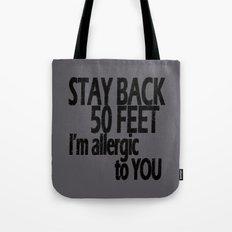 Stay Back Tote Bag