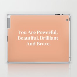 You Are Powerful, Beautiful, Brilliant And Brave Laptop & iPad Skin