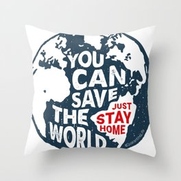 Quarantine Quotes Social Distance You Can Save the World Stay Home Throw Pillow