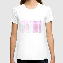 not chill T-shirt
