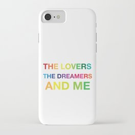 The Lovers, The Dreamers, and Me iPhone Case
